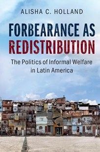 Forbearance as Redistribution by Alisha C. Holland (9781107174078) - HardCover - Politics Political Issues
