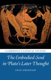The Embodied Soul in Plato's Later Thought
