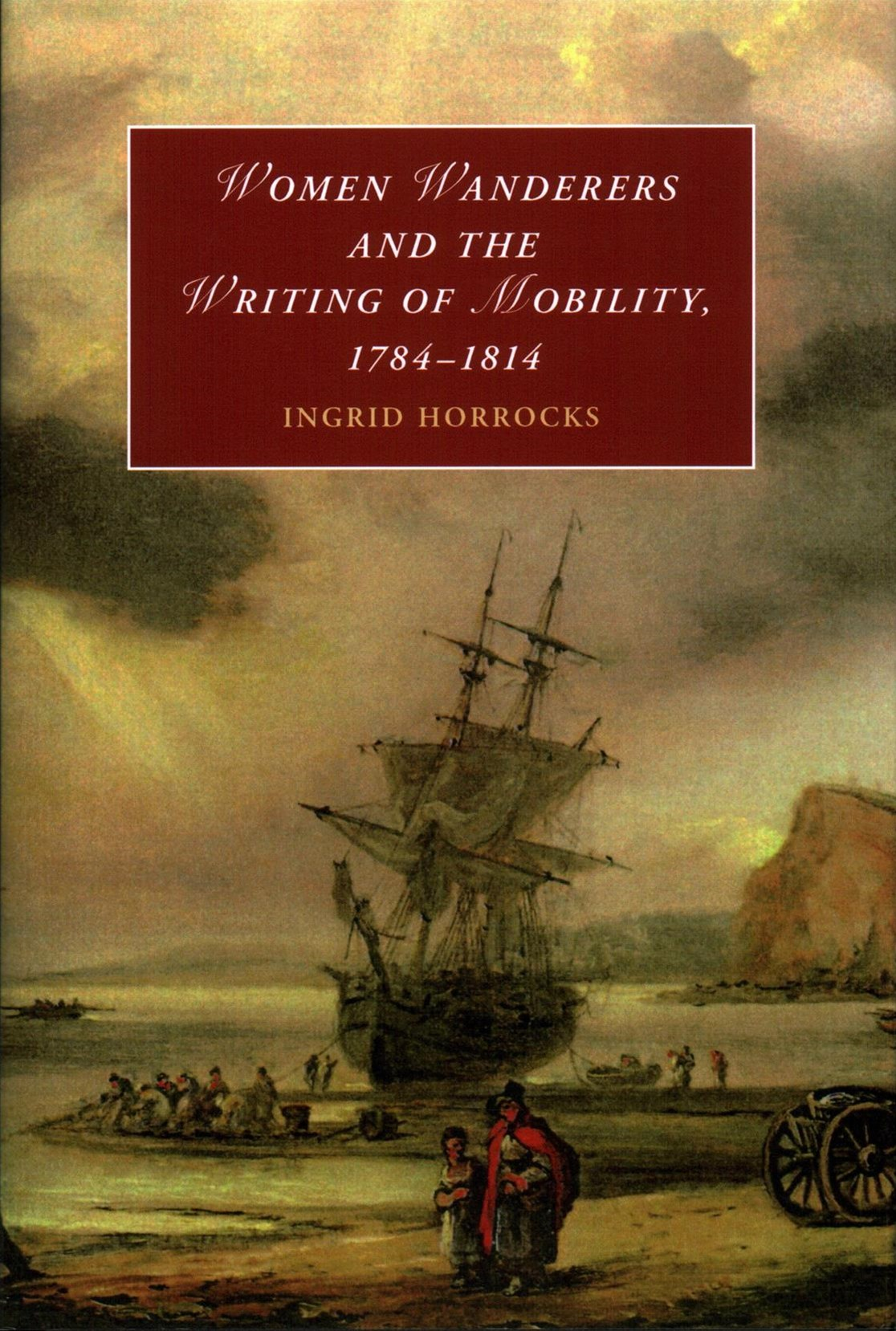 Women Wanderers and the Writing of Mobility, 1784–1814