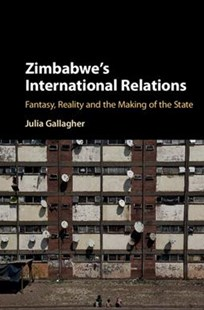 Zimbabwe's International Relations by Julia Gallagher (9781107183209) - HardCover - History African