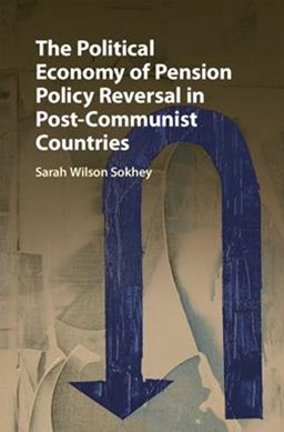 The Political Economy of Pension Policy Reversal in Post-communist Countries