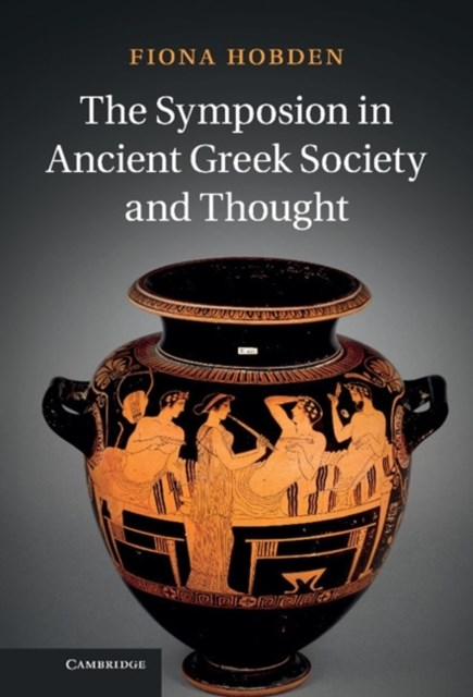 Symposion in Ancient Greek Society and Thought