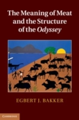 Meaning of Meat and the Structure of the Odyssey