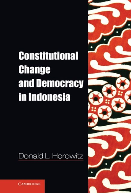 (ebook) Constitutional Change and Democracy in Indonesia