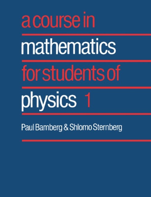 Course in Mathematics for Students of Physics: Volume 1
