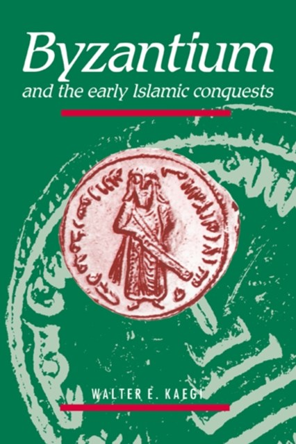 (ebook) Byzantium and the Early Islamic Conquests