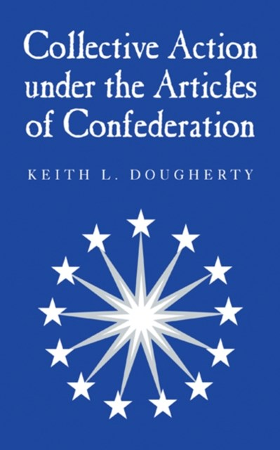 (ebook) Collective Action under the Articles of Confederation