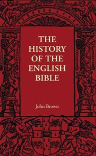 The History of the English Bible by John Brown (9781107401884) - PaperBack - Religion & Spirituality Christianity