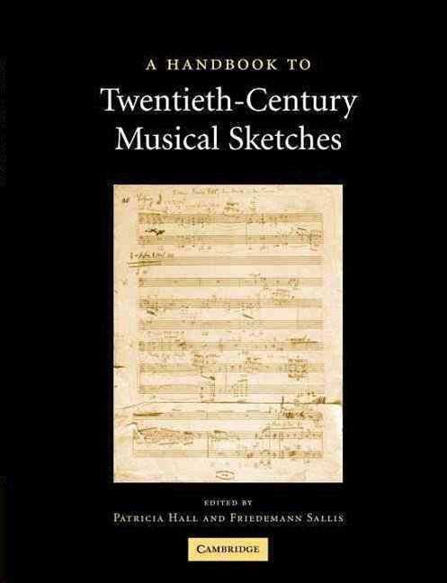 A Handbook to Twentieth-Century Musical Sketches
