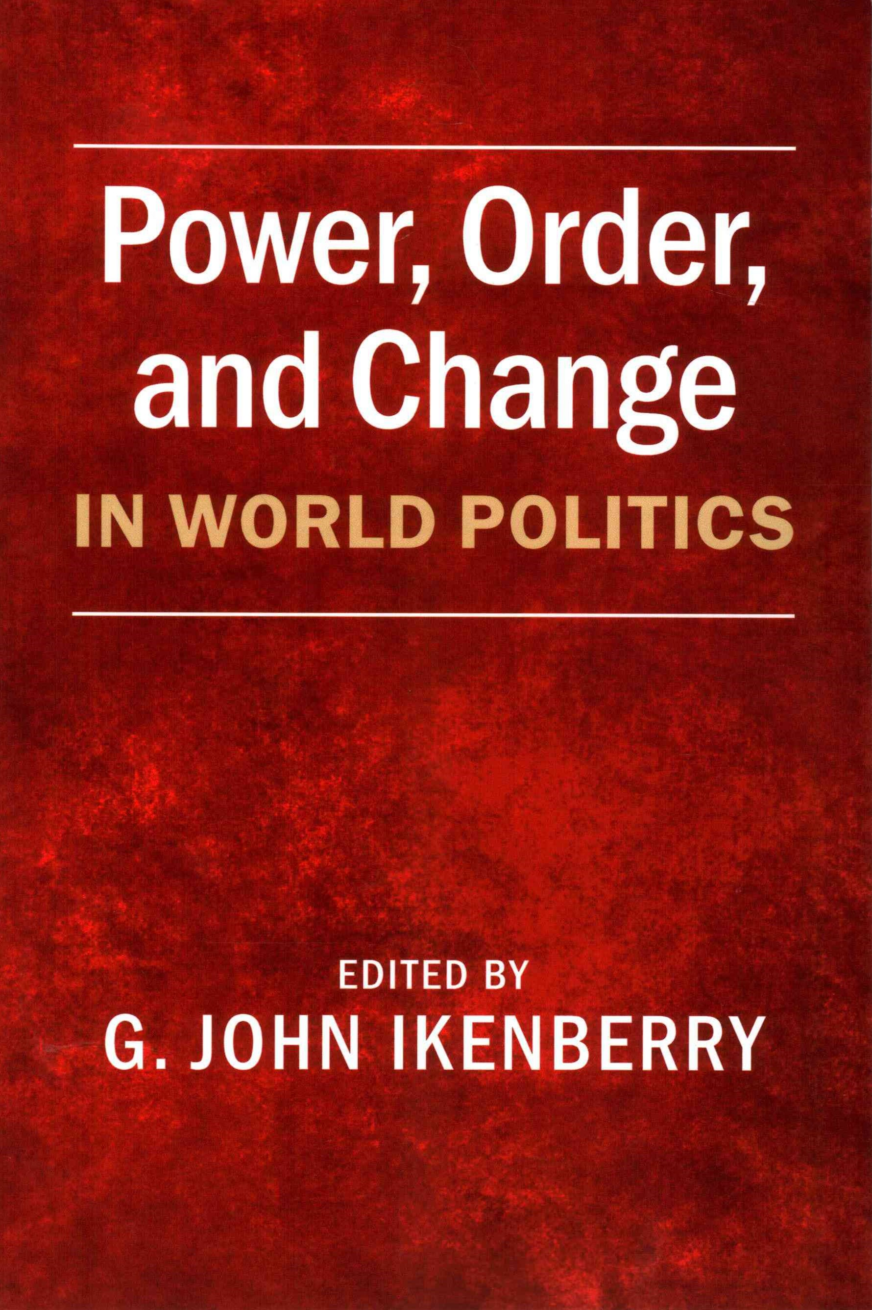 Power, Order, and Change in World Politics