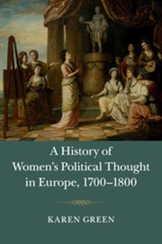 A History of Women's Political Thought in Europe, 1700–1800