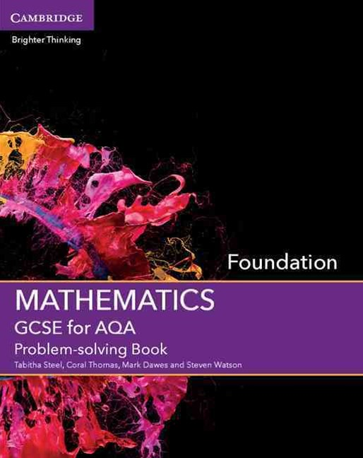 GCSE Mathematics for AQA Foundation Problem-solving Book