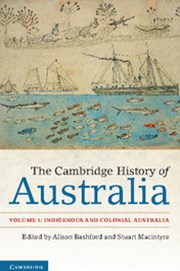 The Cambridge History of Australia: Volume 1, Indigenous and Colonial Australia