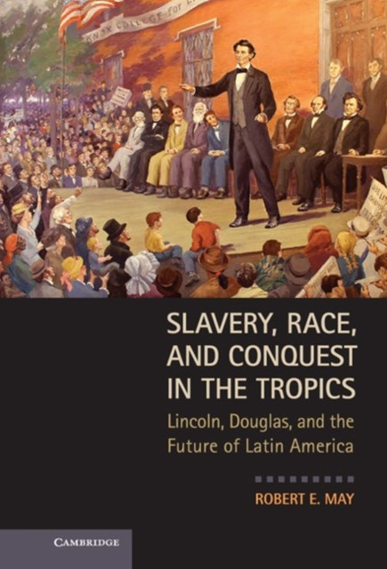 (ebook) Slavery, Race, and Conquest in the Tropics