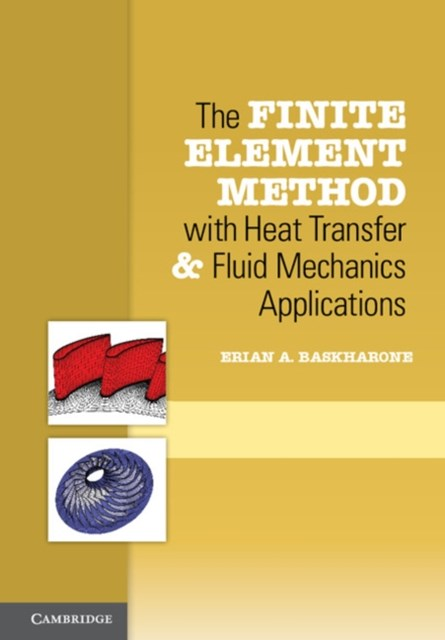 Finite Element Method with Heat Transfer and Fluid Mechanics Applications