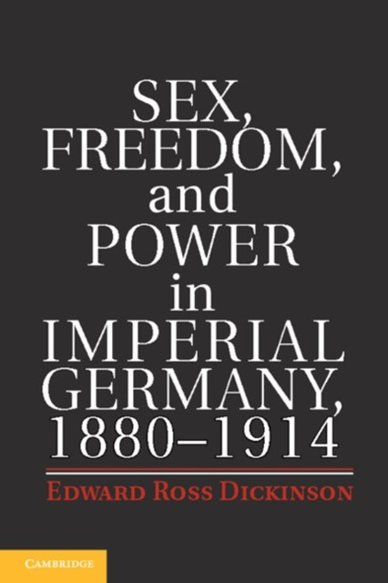 (ebook) Sex, Freedom, and Power in Imperial Germany, 1880-1914