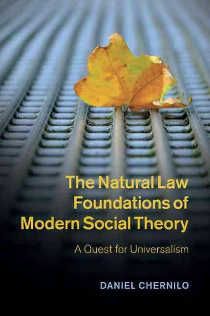 The Natural Law Foundations of Modern Social Theory