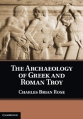(ebook) Archaeology of Greek and Roman Troy