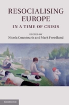 Resocialising Europe in a Time of Crisis