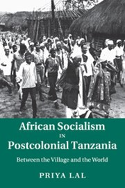 African Socialism in Postcolonial Tanzania