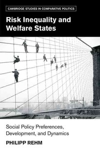 Risk Inequality and Welfare States by Philipp Rehm (9781107518872) - PaperBack - Politics Political Issues
