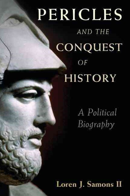 Pericles and the Conquest of History
