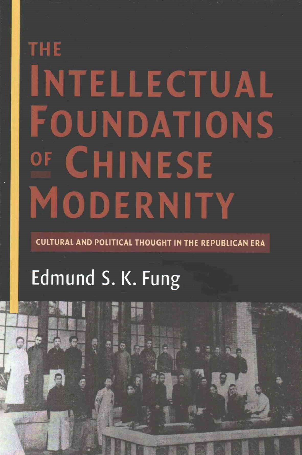 The Intellectual Foundations of Chinese Modernity