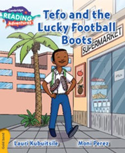 Tefo and the Lucky Football Boots Gold Band by Lauri Kubuitsile, Moni Perez (9781107551411) - PaperBack - Children's Fiction