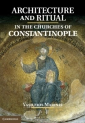 (ebook) Architecture and Ritual in the Churches of Constantinople