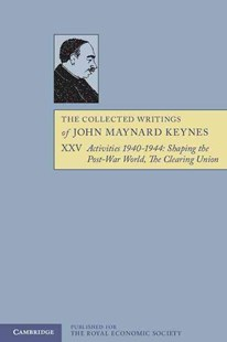 The Collected Writings of John Maynard Keynes by John Maynard Keynes, Elizabeth Johnson, Donald Moggridge (9781107610460) - PaperBack - Business & Finance Ecommerce
