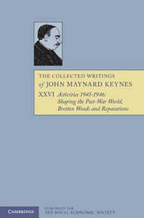 The Collected Writings of John Maynard Keynes by John Maynard Keynes, Elizabeth Johnson, Donald Moggridge (9781107617162) - PaperBack - Business & Finance Ecommerce