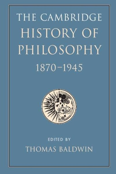 The Cambridge History of Philosophy 1870–1945
