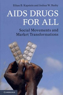 AIDS Drugs For All by Ethan B. Kapstein, Joshua W. Busby (9781107632646) - PaperBack - Business & Finance Ecommerce