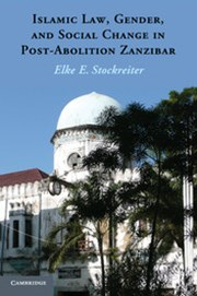 Islamic Law, Gender and Social Change in Post-Abolition Zanzibar