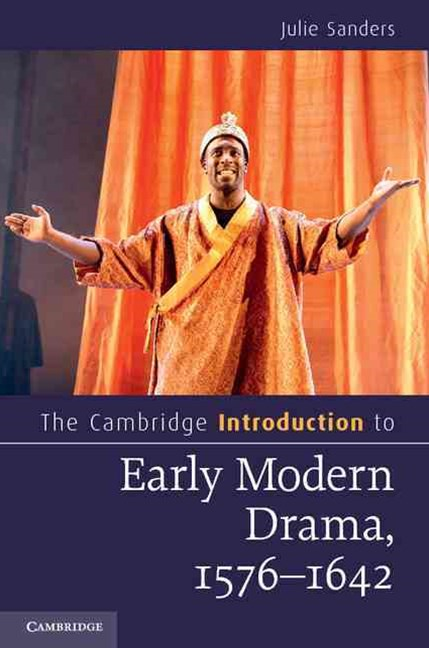 The Cambridge Introduction to Early Modern Drama, 1576–1642