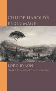 Childe Harold's Pilgrimage by Lord Byron, A. Hamilton Thompson (9781107658028) - PaperBack - Poetry & Drama Poetry