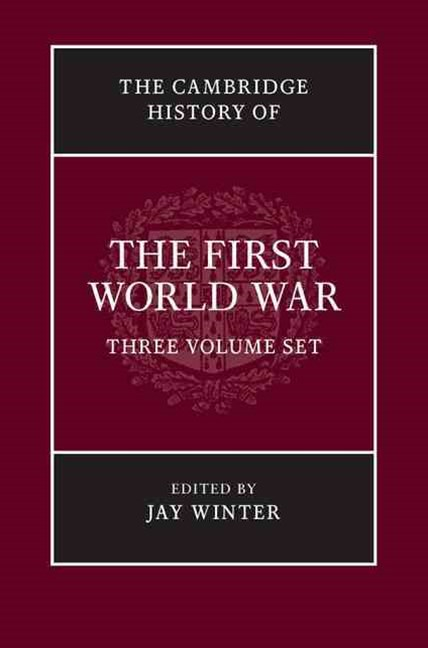 The Cambridge History of the First World War 3 Volume Hardback Set