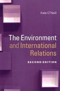 The Environment and International Relations by Kate O'Neill (9781107671713) - PaperBack - Politics Political Issues