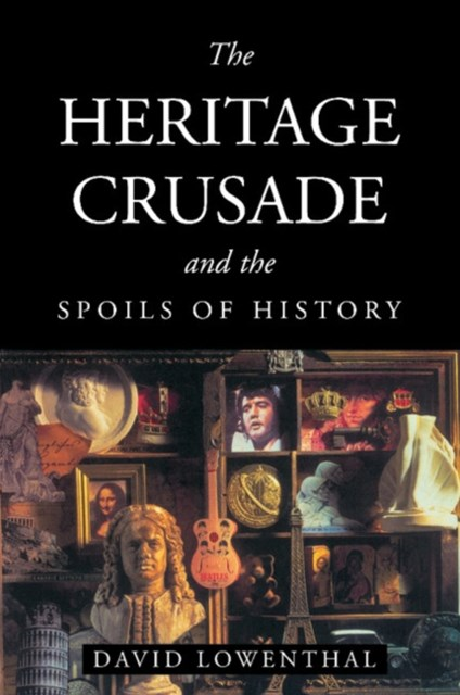 Heritage Crusade and the Spoils of History