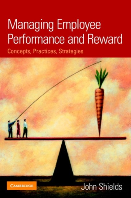 Managing Employee Performance and Reward