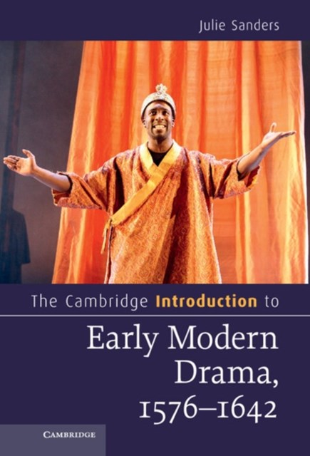 Cambridge Introduction to Early Modern Drama, 1576-1642