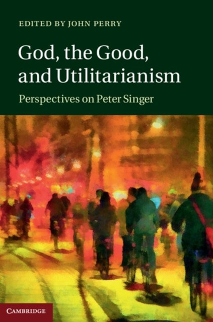 (ebook) God, the Good, and Utilitarianism