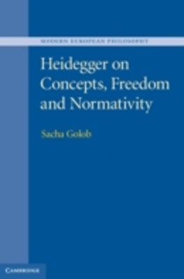 Heidegger on Concepts, Freedom and Normativity