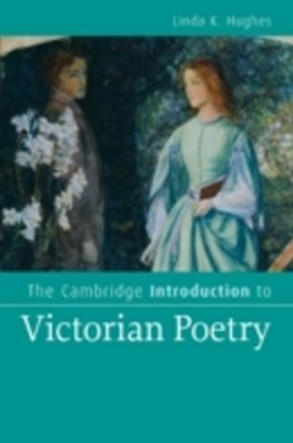 Cambridge Introduction to Victorian Poetry