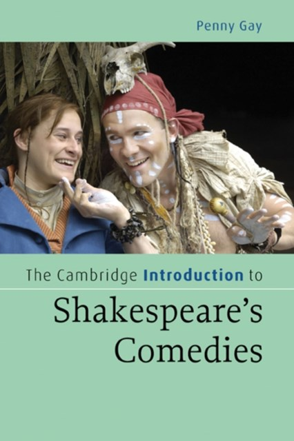 Cambridge Introduction to Shakespeare's Comedies
