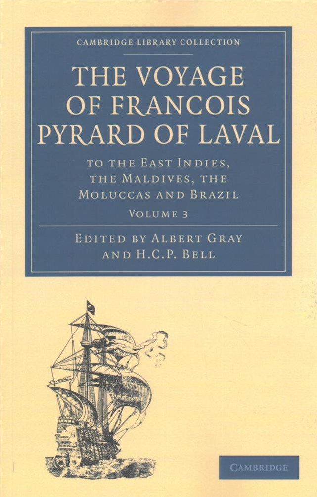 The Voyage of Franyois Pyrard of Laval to the East Indies, the Maldives, the Moluccas and Brazil