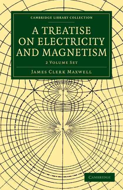 A Treatise on Electricity and Magnetism 2 Volume Paperback Set