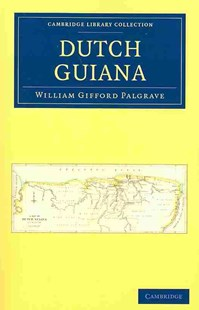 Dutch Guiana by William Gifford Palgrave (9781108024358) - PaperBack - History Latin America