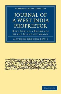Journal of a West India Proprietor by Matthew Gregory Lewis, Matthew Lewis (9781108024853) - PaperBack - History Latin America