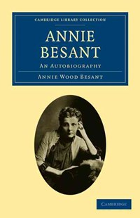 Annie Besant by Annie Wood Besant (9781108027311) - PaperBack - Biographies Political